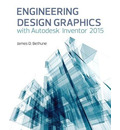 Engineering Design Graphics with Autodesk (R) Inventor (R) 2015