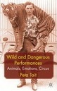 Wild and Dangerous Performances