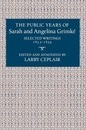 The Public Years of Sarah and Angelina Grimke - Larry Ceplair