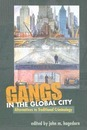 Gangs in the Global City