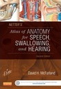 Netter's Atlas of Anatomy for Speech, Swallowing, and Hearing