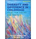 Diversity and Difference in Childhood: Issues for Theory and Practice