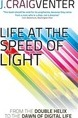 Life at the Speed of Light
