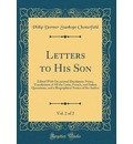 Letters to His Son, Vol. 2 of 2 - Philip Dormer Stanhope Chesterfield