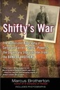 Shifty's War: The Authorized Biography Of Sergeant DarrellShifty Powers, The Legendary Sharpshooter From The Band Of B