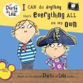 I Can Do Anything That's Everything All on My Own - Lauren Child