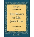 The Works of Mr. John Glas, Vol. 3 of 4 (Classic Reprint) - John Glas