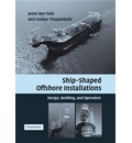 Ship-Shaped Offshore Installations