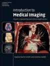 Cambridge Texts in Biomedical Engineering: Introduction to Medical Imaging: Physics, Engineering and Clinical Applications