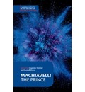 Cambridge Texts in the History of Political Thought: Machiavelli: The Prince