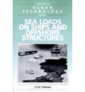 Cambridge Ocean Technology Series: Sea Loads on Ships and Offshore Structures Series Number 1