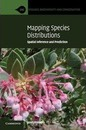 Ecology, Biodiversity and Conservation: Mapping Species Distributions: Spatial Inference and Prediction