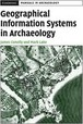 Cambridge Manuals in Archaeology: Geographical Information Systems in Archaeology