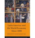 Latin America and the World Economy Since 1800