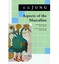 Aspects of the Masculine - C. G. Jung