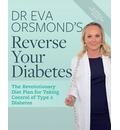 Dr Eva Orsmond's Reverse Your Diabetes