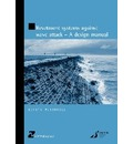 Revetment Systems Against Wave Attack: A Design Manual (HR Wallingford titles)