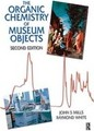Organic Chemistry of Museum Objects - John Mills
