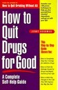 How Quit Drugs For Good - Jerry Dorsman