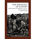 The Ideology of Slavery - Drew Gilpin Faust