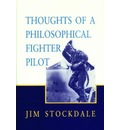 Thoughts of a Philosophical Fighter Pilot - James B. Stockdale