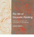The Art Of Encaustic Painting