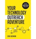 Your Technology Outreach Adventure