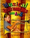Musical Instruments from A to Z - Bobbie Kalman
