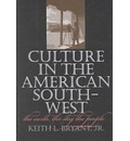 Culture in the American Southwest - Ohio  University of Akron  Keith L. Bryant Jr (Professor Emeritus of History USA)