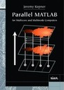 Software, Environments and Tools: Parallel MATLAB for Multicore and Multinode Computers