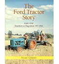 The Ford Tractor Story: Dearborn to Dagenham 1917-64 Pt. 1