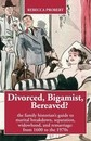Divorced, Bigamist, Bereaved? the Family Historian's Guide to Marital Breakdown, Separation, Widowhood, and Remarriage