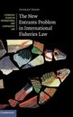 Cambridge Studies in International and Comparative Law: The New Entrants Problem in International Fisheries Law Series Number 111