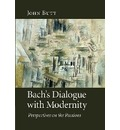 Bach's Dialogue with Modernity
