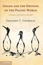 Studies in Environment and History: Guano and the Opening of the Pacific World: A Global Ecological History