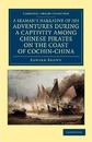 A Seaman's Narrative of his Adventures during a Captivity among Chinese Pirates on the Coast of Cochin-China - Edward Brown