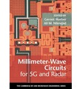 The Cambridge RF and Microwave Engineering Series: Millimeter-Wave Circuits for 5G and Radar