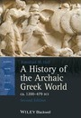 A History of the Archaic Greek World, ca. 1200-479 BCE