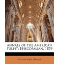 Annals of the American Pulpit - William Buell Sprague