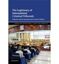 Studies on International Courts and Tribunals: The Legitimacy of International Criminal Tribunals Series Number 2