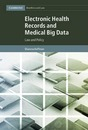 Cambridge Bioethics and Law: Electronic Health Records and Medical Big Data: Law and Policy Series Number 32