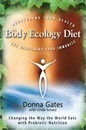 The Body Ecology Diet: Recovering Your Health And Rebuilding Your Immunity,The