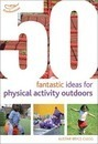 50 Fantastic Ideas for Physical Activity Outdoors