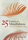 25 Lessons in Mindfulness