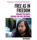 Free as in Freedom: Richard Stallman and the Free