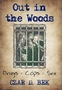 Out in the Woods - Czar D. Bek