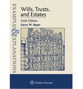 Examples & Explanations for Wills, Trusts, and Estates
