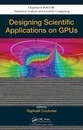 Designing Scientific Applications on GPUs