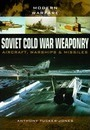 Soviet Cold War Weaponry- Aircraft, Warships and Missiles