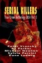 Serial Killers True Crime Anthology 2014